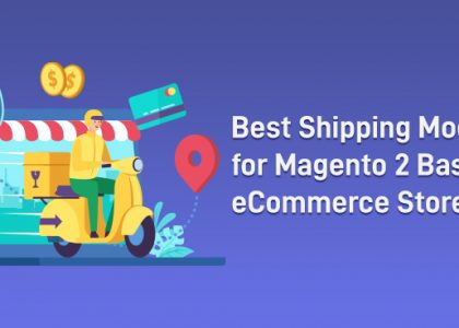 Best Shipping Modules for Magento 2 Based eCommerce Store