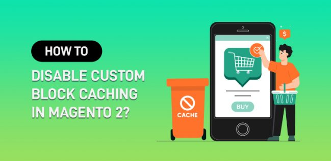 Disable Custom Block Caching in Magento 2
