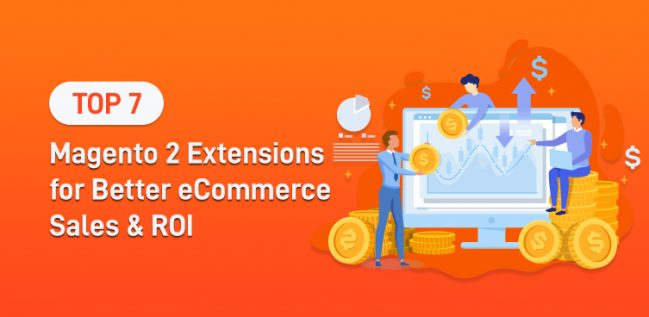 Best Magento 2 Extensions to Increase eCommerce Sales & ROI