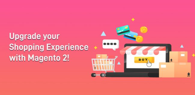Upgrade your Shopping Experience with Magento 2