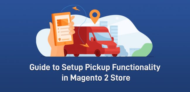 Store Pickup Functionality in Magento 2