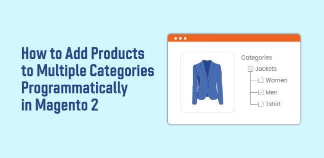 How to Add Products to Multiple Categories Programmatically in Magento 2