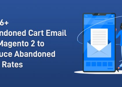 Best Abandoned Cart Email Magento 2 Extension