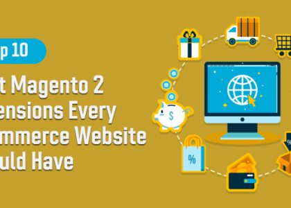 Top 10 Best Magento 2 Extensions Every eCommerce Website Should Have