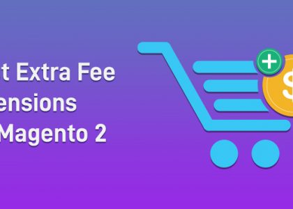Best Extra Fee Extensions for Magento 2