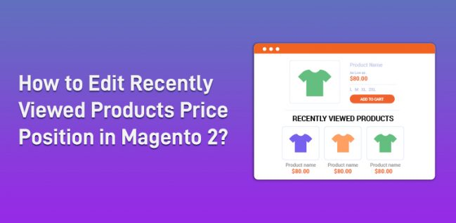 How to Edit Recently Viewed Products Price Position in Magento 2