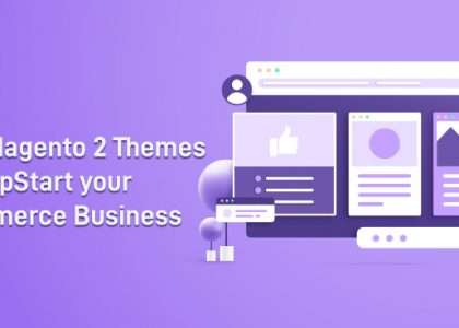 Top 5 Best Magento 2 Themes to JumpStart your eCommerce Business