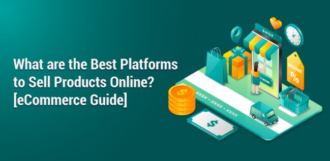 What are the Best Platforms to Sell Products Online eCommerce Guide