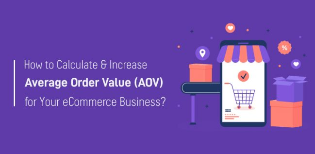 How to Calculate & Increase Average Order Value (AOV) for Your eCommerce Business