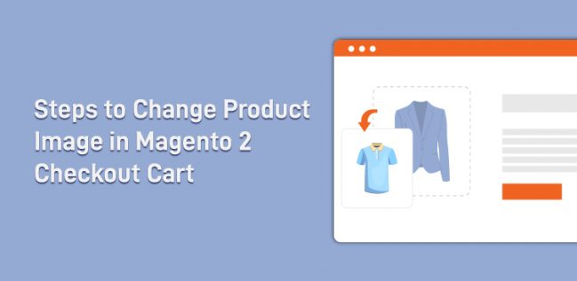 Steps to Change Product Image in Magento 2 Checkout Cart
