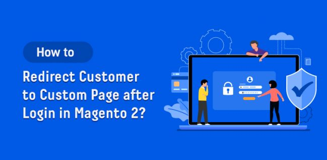 How to Redirect Customer to Custom Page after Login in Magento 2