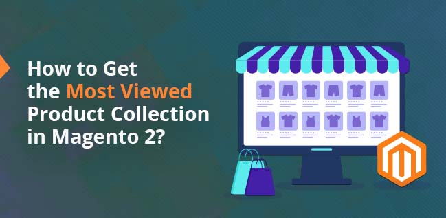 Get Most Viewed Product Collection Magento 2