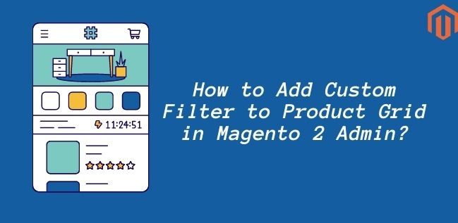 Add Custom Filter to Product Grid in Magento 2 Admin